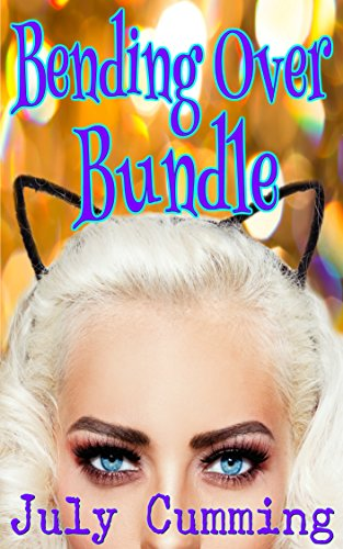 July Cumming - Bending Over Bundle 1-3